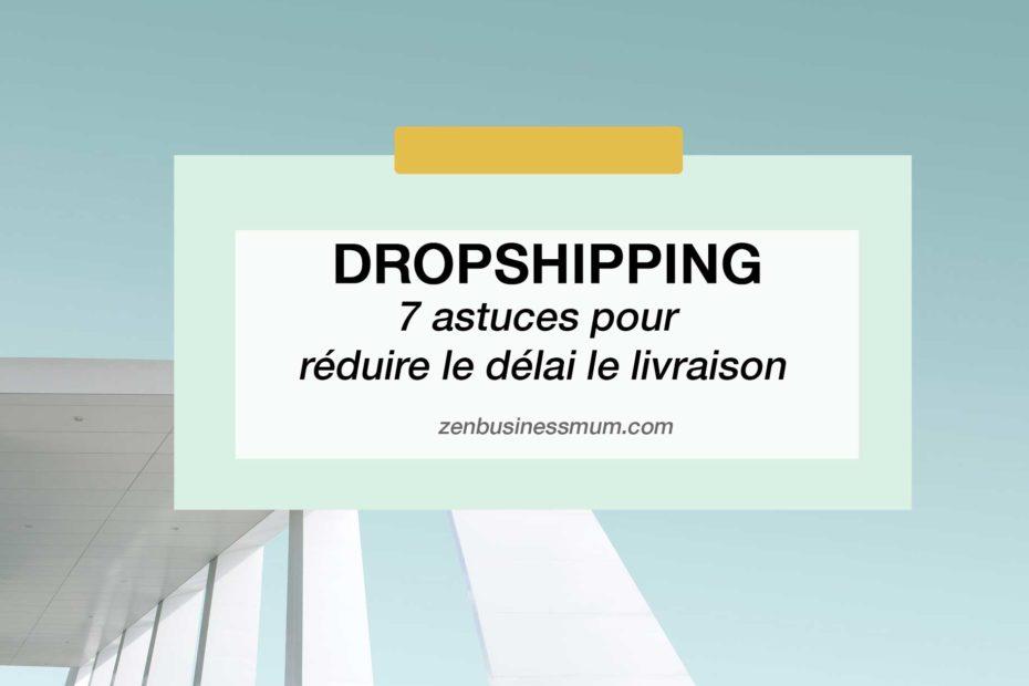 réduire délai de livraison dropshipping